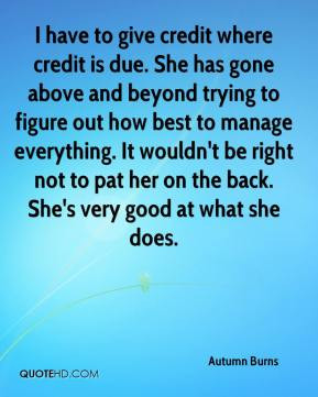 Give Credit Where Credit Is Due Quote