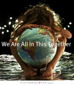 ... Quotes Together Quotes World Quotes Go Green Quotes Earth Quotes