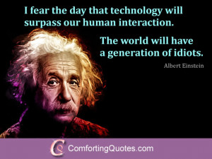 albert einstein quote about technology and idiots albert einstein ...