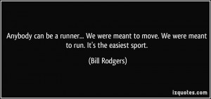 quote-anybody-can-be-a-runner-we-were-meant-to-move-we-were-meant-to ...