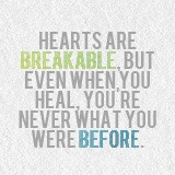 tmi quotes hearts are breakable but when you heal you are never what ...