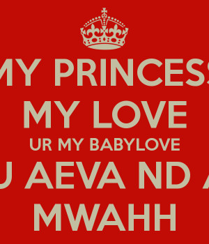 my-princess-my-love-ur-my-babylove-i-love-u-aeva-nd-always-mwahh.png