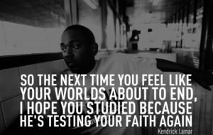 Rapper, kendrick lamar, sayings, quotes, faith, deep, life