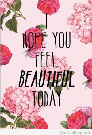 feel so beautiful today, it's our weekend, it's your weekend ...
