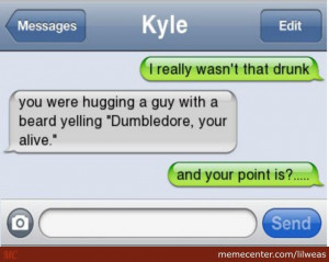 wasnt that drunk texts source http memeaddicts com funny i wasn 39 t ...