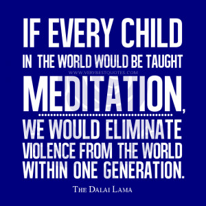 Teaching Meditation to children quotes, Meditation Quotes, Violence ...