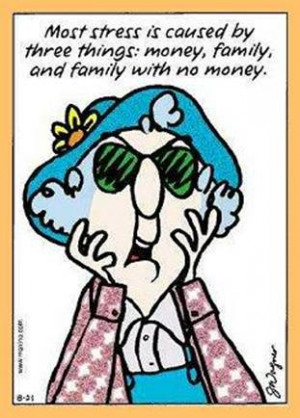 Maxine on Stress, Family, and Money – Or lack thereof!