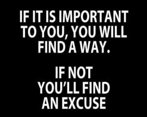 Winners find ways, Losers make excuses!