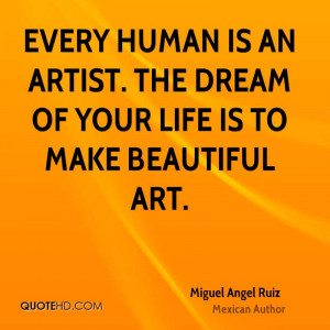 Miguel Angel Ruiz Life Quotes