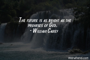 future-The future is as bright as the promises of God.