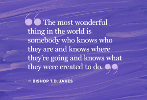 Bishop T D Jakes Quotes
