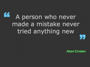 Quote on a person who never made mistake by Albert Einstein