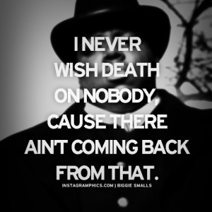 ... Wish Death On Nobody Biggie Smalls Quote graphic from Instagramphics