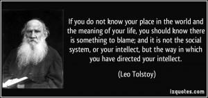 If you do not know your place in the world and the meaning of your ...