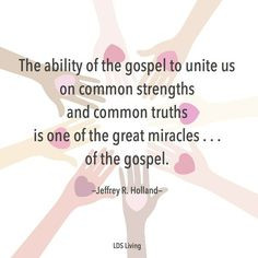 """Great quote from Elder Jeffrey R. Holland: """"The ability of the ..."""