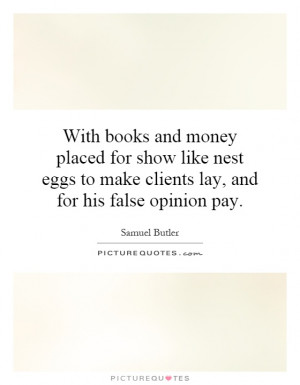 With books and money placed for show like nest eggs to make clients ...
