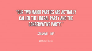 Our two major parties are actually called the Liberal Party and the ...