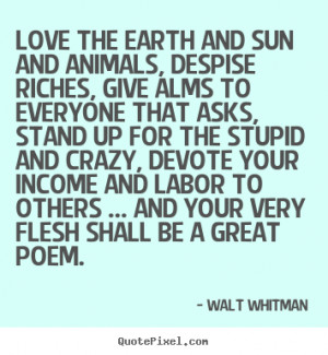 Customize poster quotes about love - Love the earth and sun and ...