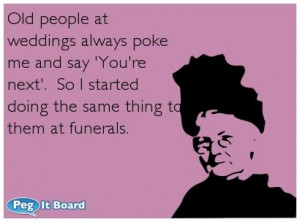 Old people at weddings and funerals