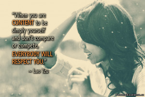 "Inspirational Quote: ""When you are content to be simply yourself and ..."