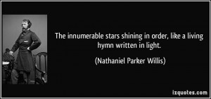 The innumerable stars shining in order, like a living hymn written in ...