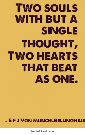 quotes about love two souls with but a single thought two hearts