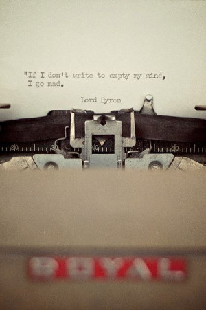 ... Journals, Inspiration, Mad, Quotes, Lord Byron, Writers, True Stories