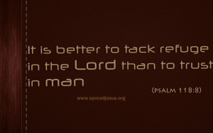 PSALMS 118:8 -Bible Quotes HD-WALLPAERS DOWNLOAD It is better to tack ...