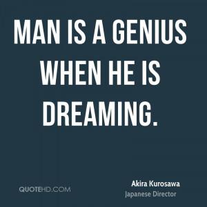 Akira Kurosawa Dreams Quotes