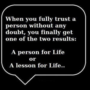 quotes about life lessons -heartaches friendships love trust ...