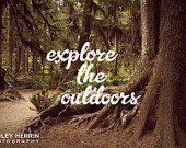the Outdoors - 5x7 print - Nature photography - quotes & inspiration ...