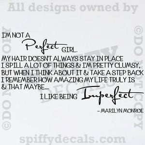 Perfect Girl Quotes http://www.ebay.com/itm/IM-NOT-A-PERFECT-GIRL ...