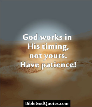 God works in His timing, not yours. Have patience! http ...