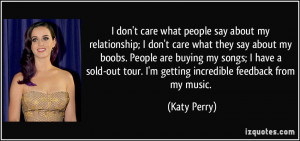 care what people say about my relationship; I don't care what they say ...