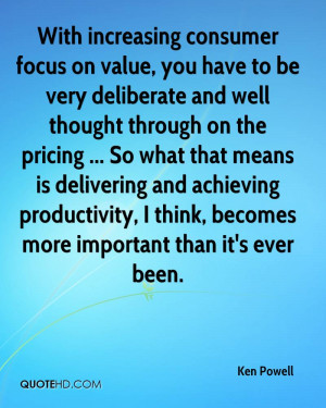 With increasing consumer focus on value, you have to be very ...