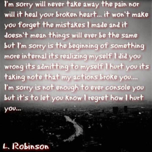Sorry Will Never Take Away The Pain Nor Will It Heart