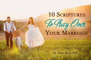 10 Scriptures to Pray Over Your Marriage