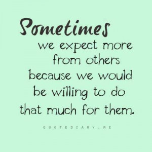 Ugh, so true #Truth BUT the twist is that we shouldn't expect anything ...