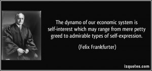 Greed Quotes More felix frankfurter quotes