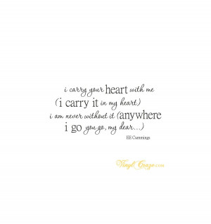 carry your heart with me - I carry it in my heart -vinyl wall quote