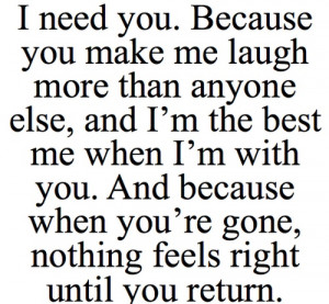 ... , girly, i love you, laugh, love, need you, quotes, sayings, withe me