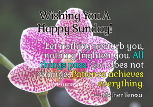 ... nothing perturb you – Encouraging Sunday Good Morning Picture quotes