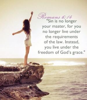 Scripture: Romans 6:14