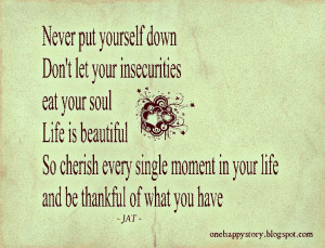 NEVER PUT YOURSELF DOWN