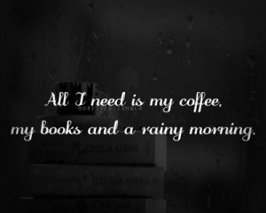 books, coffee, morning, quote, quotes, rainy, true, tumblr