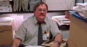 Just give me a red stapler and move my desk to the basement.