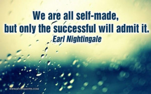 We are all self-made…
