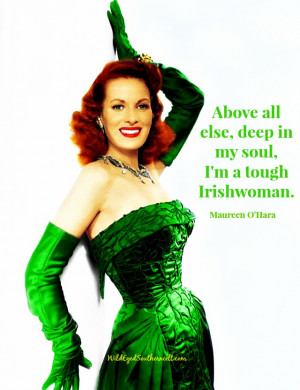 ... woman out of Ireland, but you can't take the Irish out of the woman