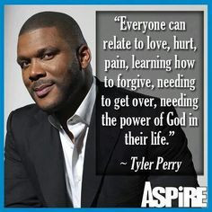 Tyler Perry quote / I am easy to forgive one ~ Forgetting is my ...