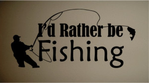/lot Wall Sticker Decal Quote Vinyl Rather be Fishing Art Wall Quote ...